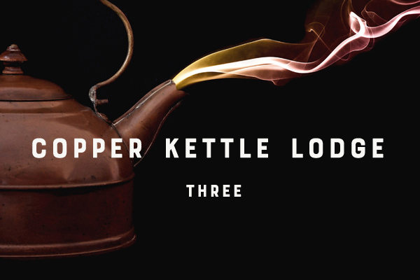 Copper Kettle Three